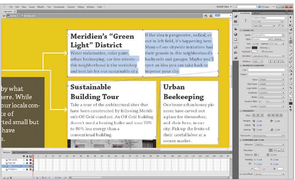With the new text engine in Flash Professional CS5, you can take advantage of rich typographical controls, including threaded and multi-column text.