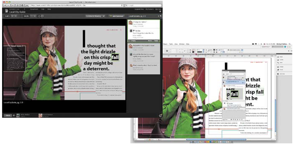 Reviewers add comments within the browser online.Those comments appear in the CS Review panel in InDesign CS5. Thumbnails giveyou context for the feedback, making it easier to find and address comments.